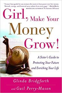 PROSPERITY: Girl, Make Your Money Grow!: A Sister's Guide to Protecting Your Future and Enriching Your Life